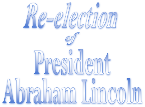 President Lincoln's Re-election